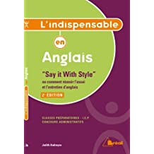 L'indispensable en Anglais Say it with style - 2e édition by Judith Andreyev (2014-05-20)