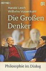 Die Großen Denker: Philosophie im Dialog
