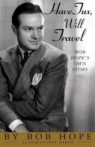 have-tux-will-travel-bob-hopes-own-story-by-bob-hope-2003-09-16