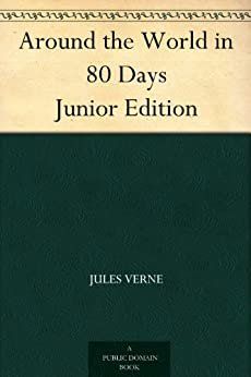 Around the World in 80 Days Junior Edition by [Verne, Jules]