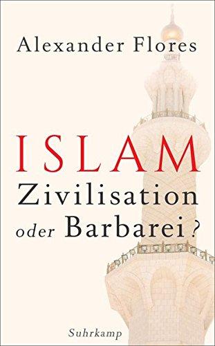 Islam - Zivilisation oder Barbarei? (suhrkamp taschenbuch)