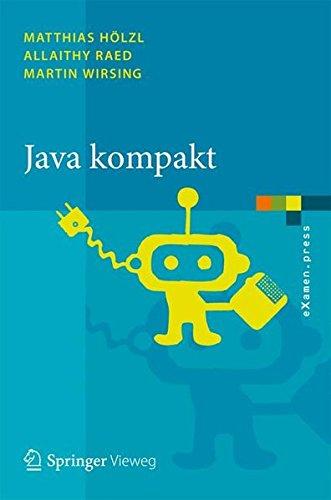 Java Kompakt: Eine Einfuhrung in die Software-Entwicklung mit Java (eXamen.press) (German Edition)