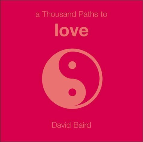 A Thousand Paths to Love by David Baird (2001-09-01)
