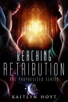 Reaching Retribution (The Prophesized Book 4) by [Hoyt, Kaitlyn]