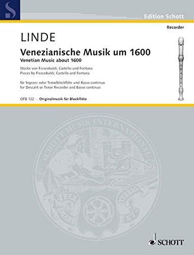 Venezianische Musik um 1600: Stücke von Frescobaldi, Castello und Fontana. Sopran- oder Tenor-Blockflöte (oder andere Melodie-Instrumente) und Basso continuo. (Edition Schott)