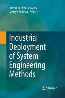 [(Industrial Deployment of System Engineering Methods)] [Edited by Alexander Romanovsky ] published on (February, 2015)