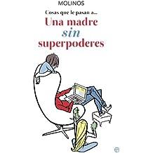 Una madre sin superpoderes (Fuera de colección)