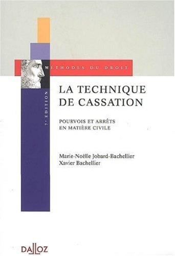 La technique de cassation : Pourvois et arrêts en matière civile par Marie-Nöelle Jobard-Bachellier