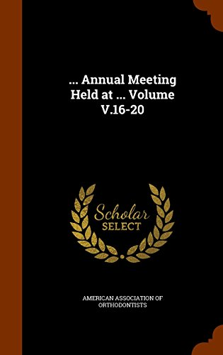 . Annual Meeting Held at Volume V.16-20