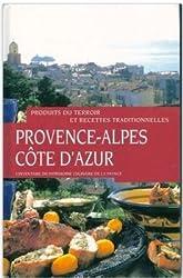 Provence Alpes Côte d'azur : Produits du terroir et recettes traditionnelles inventaire culinaire de la France
