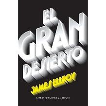 El gran desierto (Cuarteto de Los Ángeles 2) (Literatura Random House)