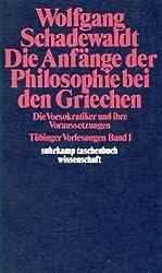 Tübinger Vorlesungen, Band 1: Die Anfänge der Philosophie bei den Griechen. Die Vorsokratiker und ihre Voraussetzungen