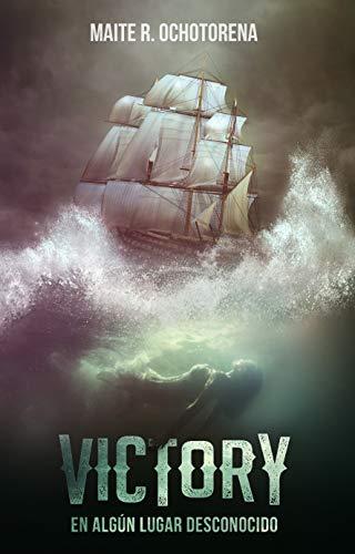Victory, en algún lugar desconocido | Aventura | Misterio | Amor | Acción por Maite R. Ochotorena
