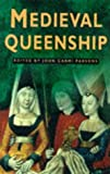 Medieval Queenship (Sutton Illustrated History Paperbacks)