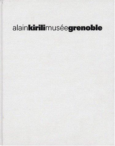 Alain kirili. Musée de Grenoble (+ CD r...