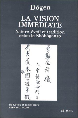 La Vision immédiate : Nature, éveil et tradition selon le Shobogenzo