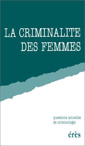 La criminalité des femmes par Reynald Ottenhof