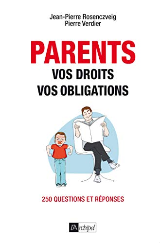 Parents : vos droits, vos obligations par  Pierre Verdier, Jean-Pierre Rosenczveig