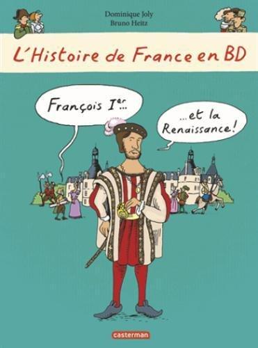 L'histoire de France en BD, Tome 7 : François 1er et la Renaissance
