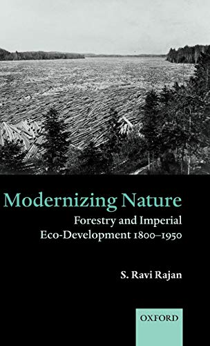 Modernizing Nature: Forestry and Imperial Eco-Development 1800-1950 PDF Books