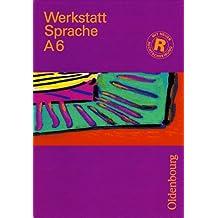 Werkstatt Sprache - Ausgabe A. Für Baden-Württemberg: Sprachbuch für das 6. Schuljahr