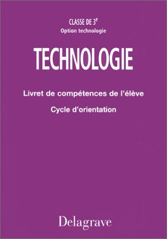 Livret Compétences de l'élève, 3e option technologie par Rak, Ignace