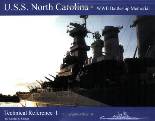 U.S.S. North Carolina Wwii Battleship Memorial: Technical Reference 1