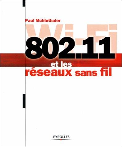 802.11 et les Réseaux sans fil