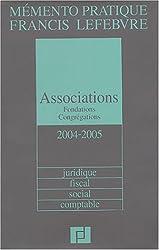 Associations et Fondations 2004/2005 : Juridique - Fiscal - Social - Comptable