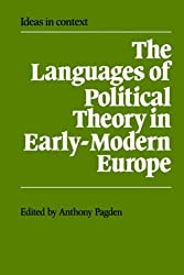The Languages of Political Theory in Early-Modern Europe (Ideas in Context)