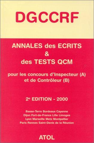 ANNALES DES ECRITS ET DES TESTS QCM CONCOURS DGCCRF. Edition 2000 par Collectif