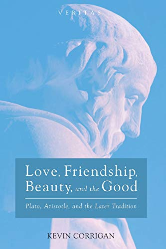 Love, Friendship, Beauty, and the Good (Veritas) por Kevin Corrigan