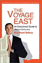 The Voyage East: An Executives' Guide to Offshore Outsourcing