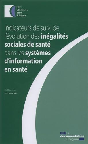 Indicateurs de suivi de l'évolution des inégalités sociales de santé dans les systèmes d'information en santé par Haut conseil de la santé publique (HCSP)