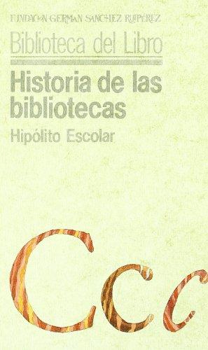 Historia de las bibliotecas por Hipolito Escolar