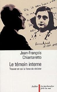 Le témoin interne par Jean-François Chiantaretto
