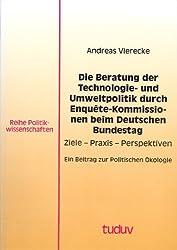 Die Beratung der Technologie- und Umweltpolitik durch Enquete-Kommissionen beim Deutschen Bundestag