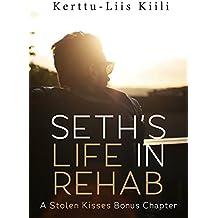 Seth's Life in Rehab: A Stolen Kisses Bonus Chapter (English Edition)