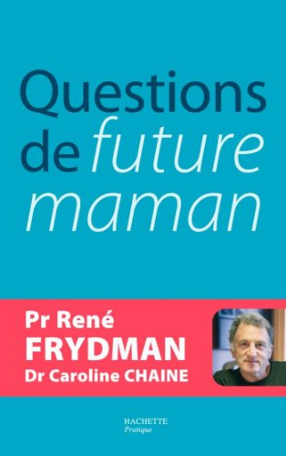 Questions de future maman (Puriculture/Grossesse)