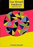 Das Mosaik-Fan-Buch, Tl.2, Die Hefte 90 bis 223 des 'Mosaik von Hannes Hegen' sowie unveröffentlichte Textgrundlagen