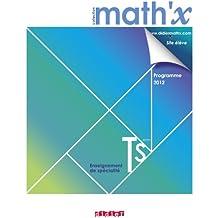 Math'x terminale S spécialité - Manuel format compact- édition 2012
