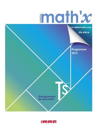 Math'x terminale S spécialité - Manuel format compact- édition 2012 por Bernard Chareyre