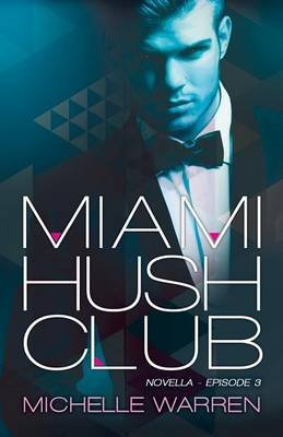 [(Miami Hush Club : Book 3)] [By (author) Associate Clinical Professor of Clinical Obstetrics & Gynecology and Clinical Medicine Head of Reproductive Endocrinology Michelle Warren ] published on (January, 2015)