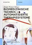Biomedizinische Technik: Automatisierte Therapiesysteme -