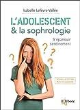 L'adolescent & la sophrologie - S'épanouir sereinement