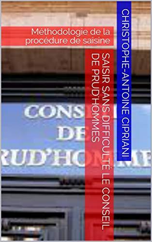 Saisir Sans Difficulte Le Conseil De Prud Hommes Methodologie De La