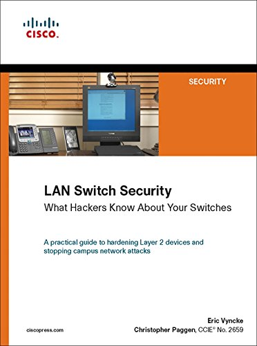 LAN Switch Security: What Hackers Know About Your Switches (Networking Technology: Security) (English Edition) por Eric Vyncke