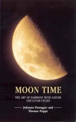 Moon Time: The Art of Harmony with Nature and Lunar Cycles by Paungger, Johanna, Poppe, Thomas (2004) Paperback