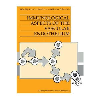 [(Immunological Aspects of the Vascular Endothelium)] [Author: Caroline O. S. Savage] published on (February, 2011)
