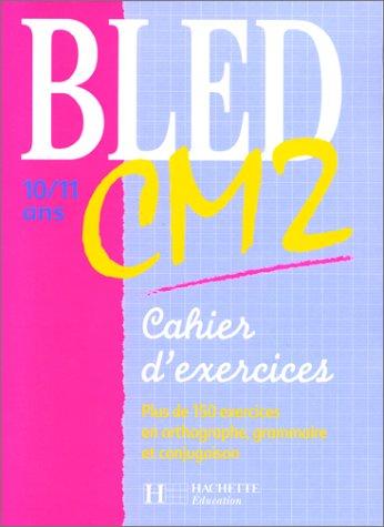 Cahier Bled, CM2 par Berlion, Dezobry